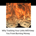 Why Tracking Your Links Will Keep You From Burning Money