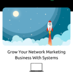 Grow Your Network Marketing Business With Systems